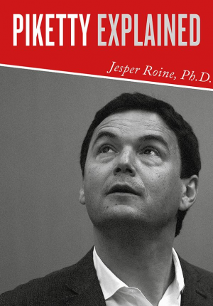 """Piketty Explained: Introduction, Critique, and Summary: """"Capital in the Twenty-First Century"""" (Density Single)"""