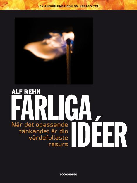 rehn-alf-farliga-ideer-nar-det-opassande-tankandet-ar-din-vardefullaste-resurs